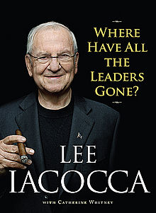 "Lee Iaccoca's ""Where Have All the Leaders Gone?"""