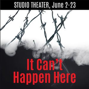 It Can't Happen Here @ The Western Stage, Hartnell College | Salinas | California | United States