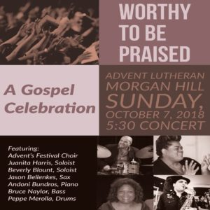 Worthy to be Praised: A Gospel Celebration @ Advent Lutheran Church | Morgan Hill | California | United States