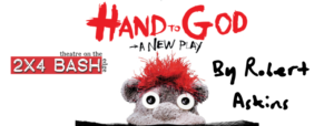 "The Western Stage's 2x4 BASH Presents ""Hand to God"" by Robert Askins @ Hartnell Performing Arts Center, Studio Theater 