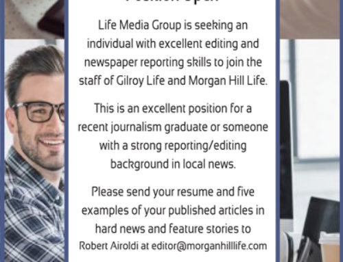 Life Media Group Job Posting: Full-time Reporter/Editor for Morgan Hill Life and Gilroy Life newspapers