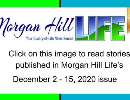 Archive: Stories published in the December 2 – 15, 2020 issue of Morgan Hill Life