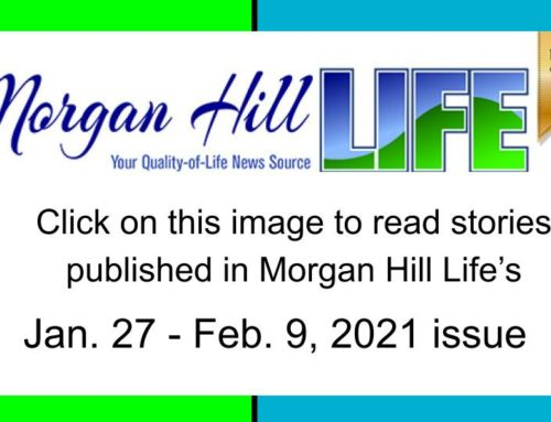Archives: Stories published in the January 27 – February 9, 2021 issue of Morgan Hill Life