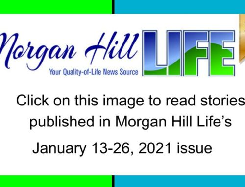 Archive: Stories published in the January 13 – 26, 2021 issue of Morgan Hill Life