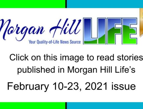 Archive: Stories published in the February 10 – 23, 2021 issue of Morgan Hill Life