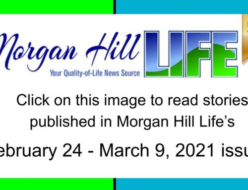 Archive: Stories published in the February 24 – March 9, 2021 issue of Morgan Hill Life