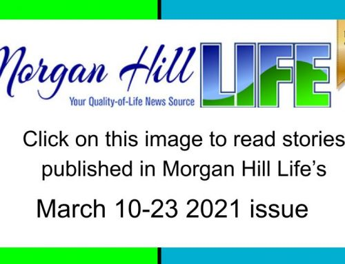 Archive: Stories published in the March 10 – 23, 2021 issue of Morgan Hill Life
