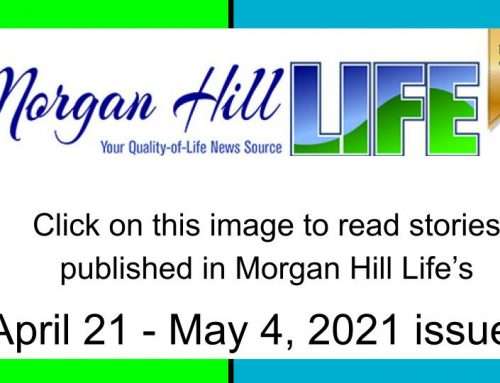Archive: Stories published in the April 21 – May 4, 2021 issue of Morgan Hill Life