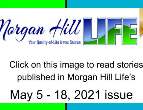 Archive: Stories published in the May 5 – 18, 2021 issue of Morgan Hill Life