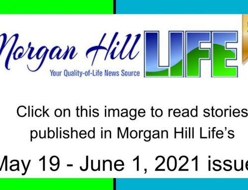 Archive: Stories published in the May 19 – June 1, 2021 issue of Morgan Hill Life