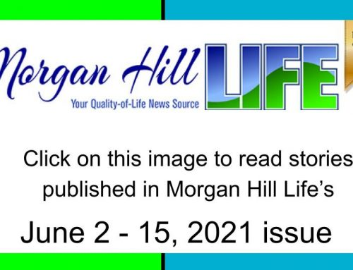 Archive: Stories published in the June 2 – 15, 2021 issue of Morgan Hill Life