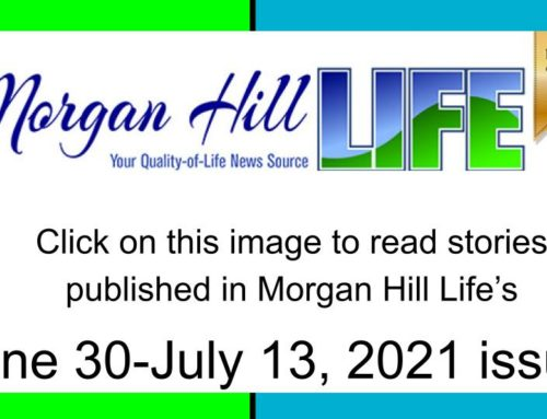 Archive: Published in the June 30 – July 13, 2021, issue of Morgan Hill Life