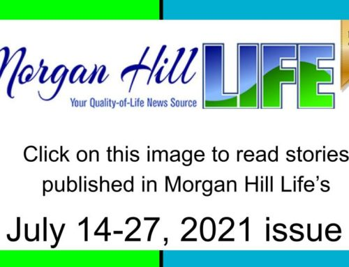 Archive: Stories published in the July 14 – 27, 2021 issue of Morgan Hill Life