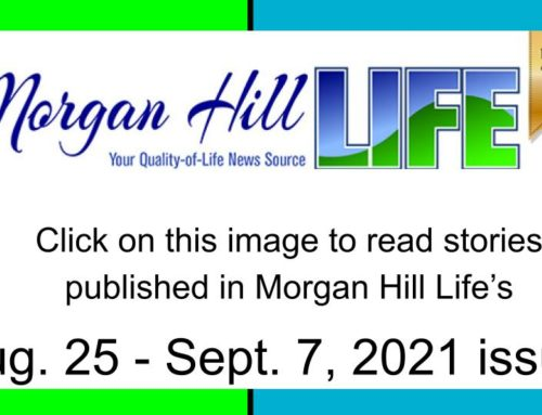 Archive: Published in the August 25 – September 7, 2021 issue of Morgan Hill Life