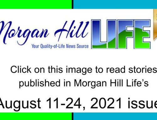 Archive: Stories published in the August 11 – 24, 2021 issue of Morgan Hill Life