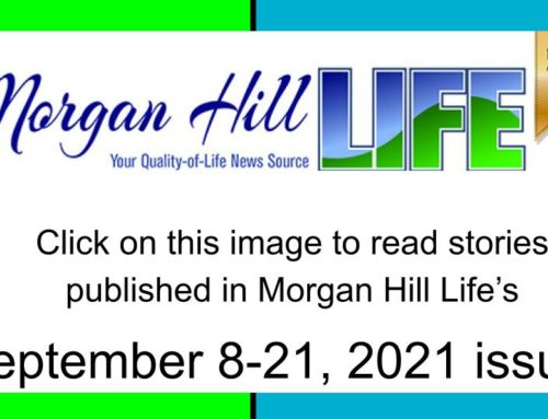 Archive: Published in the September 8 – 21, 2021 issue of Morgan Hill Life