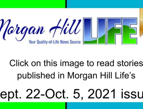 Archive: Stories published in the September 22 – October 5, 2021 issue of Morgan Hill Life