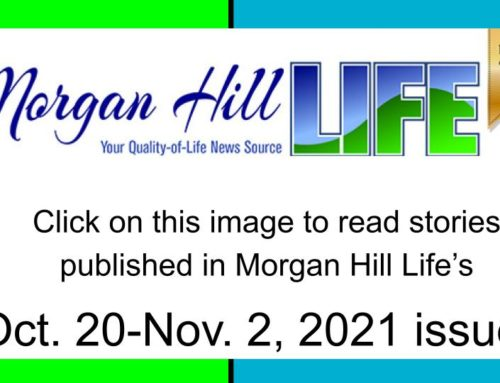 Archive: Published in the October 20 – November 2, 2021 issue of Morgan Hill Life