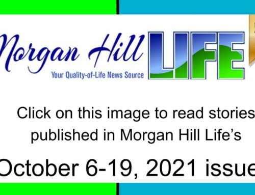 Archive: Stories published in the October 6 – 19, 2021 issue of Morgan Hill Life
